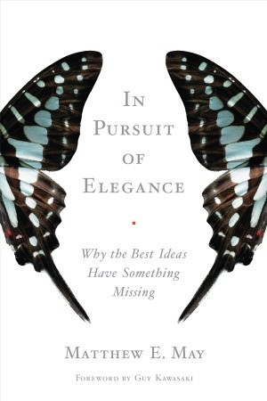 In Pursuit of Elegance by Matthew E. May