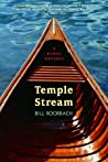 Temple Stream by Bill Roorbach