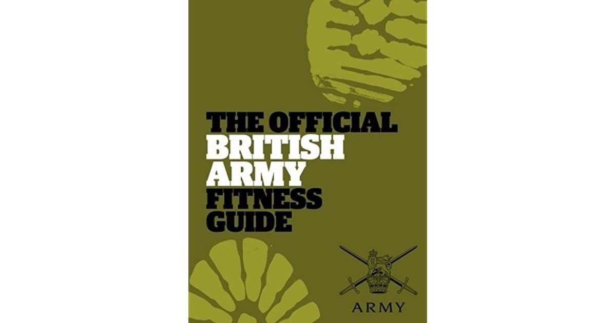 The official british army fitness guide by sam murphy.