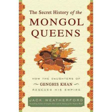 the secret history of the mongol queens The mongol queens of the thirteenth century ruled the greatest empire the world has ever known yet sometime near the end of the century, censors cut a section from the secret history of the mongols, leaving a single tantalizing quote from genghis khan: let us reward our female offspring only thi.
