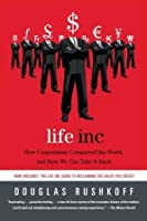 Life Inc: How Corporatism Conquered the World, and How We Can Take It Back