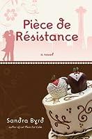 Piece de Resistance (French Twist, #3)