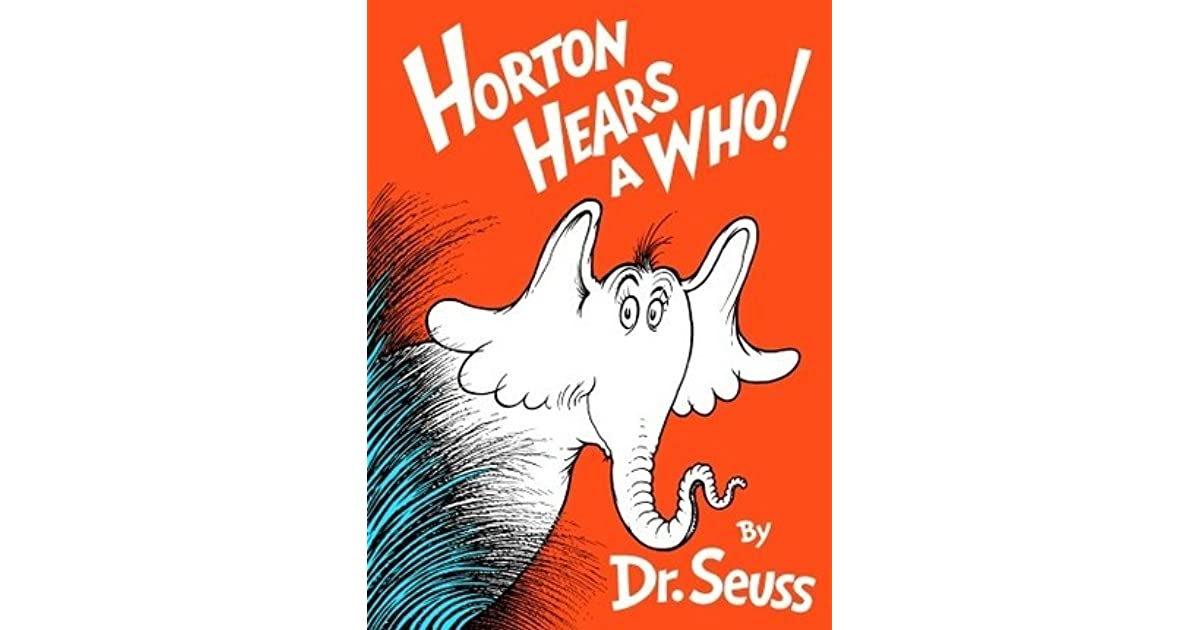 the pro life message conveyed in childrens book horton hears a who Parents may find themselves asking how to get across the pro-life argument to young children in a books, including horton hears message of this story is.