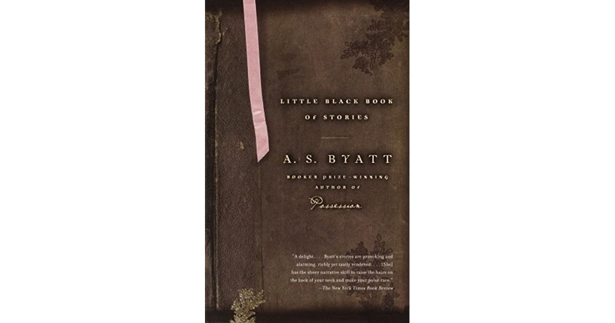 Little Black Book Of Stories By A S Byatt
