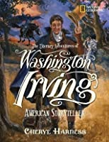 The Literary Adventures of Washington Irving: American Storyteller
