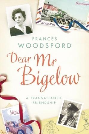 Dear Mr Bigelow A Transatlantic Friendship
