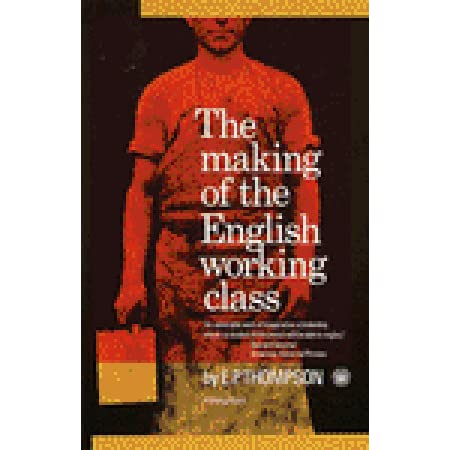 an analysis of ep thompsons book the making of the english working class