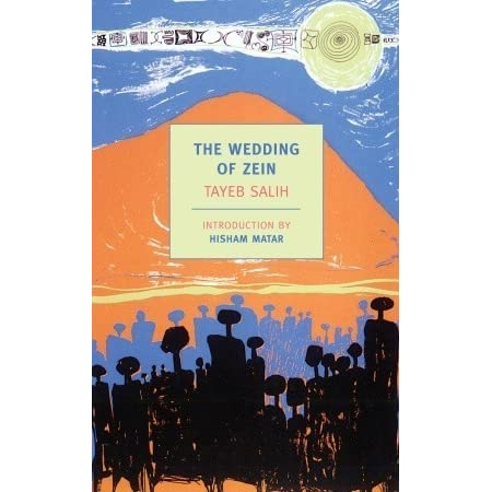 the portrayal of women in the novel the wedding of zein by tayeb salih Hassan, wedding of zein 'catalyst that unites the community', 'co-opted and made to fit within the power structure of the village 'in salih's fiction, imagery of light and darkness, of floating and dipping in water, and of drowning always suggests confusion, loss, struggle, or moral uncertainty.
