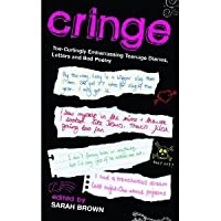 Cringe: Teenage Diaries, Journals, Notes, Letters, Poems, and Abandoned Rock Operas