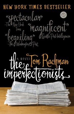The Imperfectionists A Novel