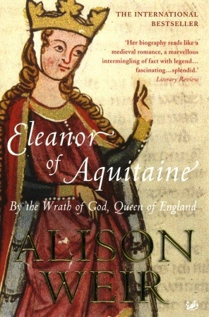 Eleanor of Aquitaine  By the Wrath of God, Queen of England (2008)