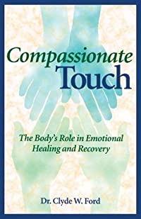 Compassionate Touch: The Body's Role in Emotional Healing and Recovery