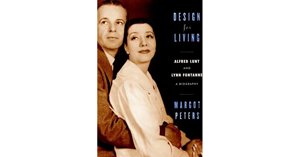 Design For Living Alfred Lunt And Lynn Fontanne By Margot Peters