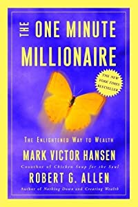 The One Minute Millionaire: The Enlightened Way to Wealth