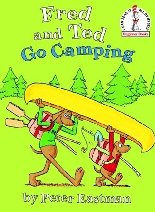 Fred and Ted Go Camping by Peter Eastman