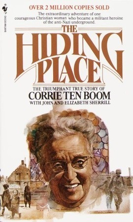 The Hiding Place: The Triumphant True Story of Corrie Ten Boom