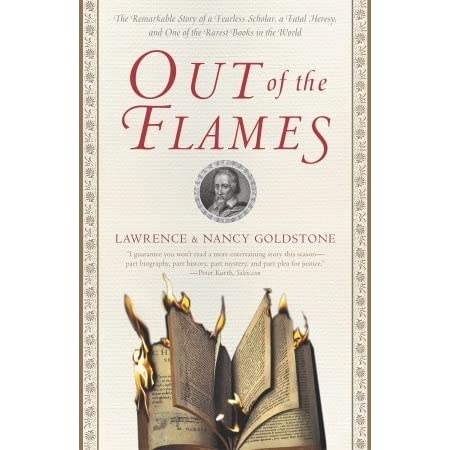 Out of the Flames: The Remarkable Story of a Fearless ...