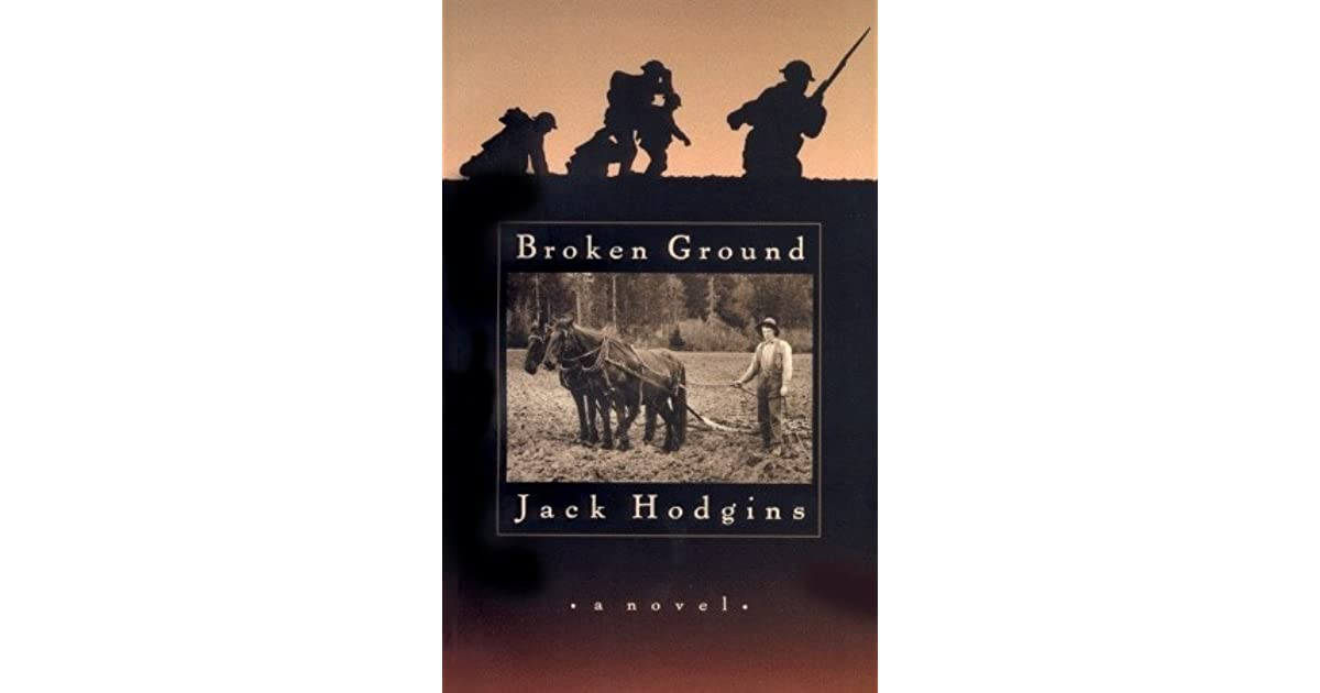 a review of jack hodgins broken ground It was also home to jack hodgins, who had published spit delaney's  when  jack hodgins published broken ground about vancouver island.