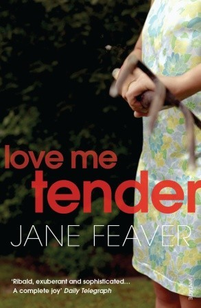 Love Me Tender by Jane Feaver