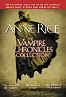 The Vampire Chronicles Collection (The Vampire Chronicles, #1-3)