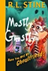 Have You Met My Ghoulfriend? (Mostly Ghostly, #2)