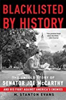 Blacklisted by History: The Untold Story of Senator Joe McCarthy and His Fight Against America's Enemies
