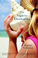 The Sign for Drowning: A Novel