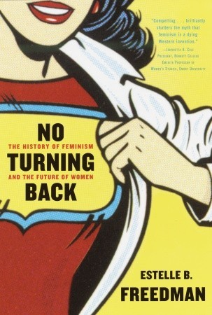 No Turning Back: The History of Feminism and the Future of Women