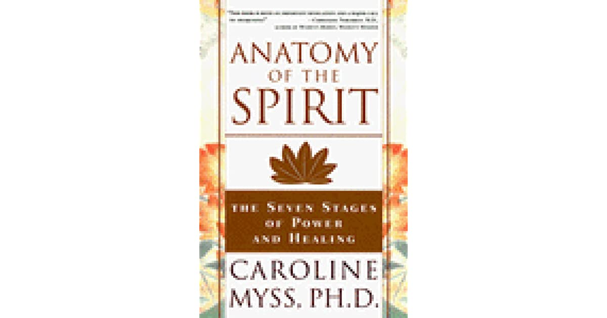 Anatomy of the Spirit: The Seven Stages of Power and Healing by ...
