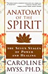 Anatomy of the Spirit: The Seven Stages of Power and Healing