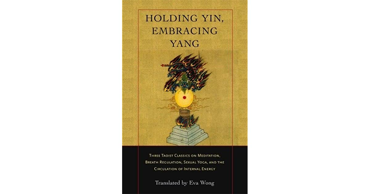 Holding Yin, Embracing Yang: Three Taoist Classics on Meditation