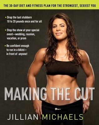 Making-the-Cut-The-30-Day-Diet-and-Fitness-Plan-for-the-Strongest-Sexiest-You-