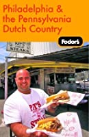 Fodor's Philadelphia and the Pennsylvania Dutch Country (Fodor's Gold Guides)