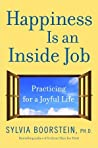 Happiness Is an Inside Job: Practicing for a Joyful Life ebook review