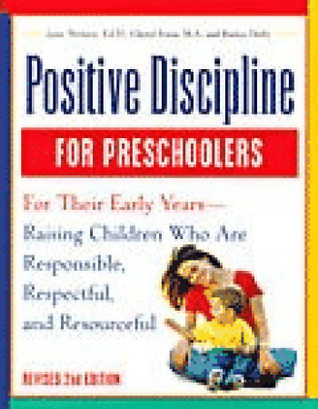 Positive Discipline for Preschoolers For Their Early Years - Raising Children Who Are Responsible.