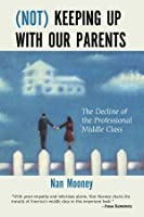 (Not) Keeping Up with Our Parents: The Decline of the Professional Middle Class