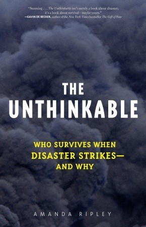 Image result for  6. The Unthinkable: Who Survives When Disaster Strikes—and Why by Amanda Ripley