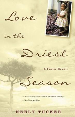 Love in the Driest Season: A Family Memoir