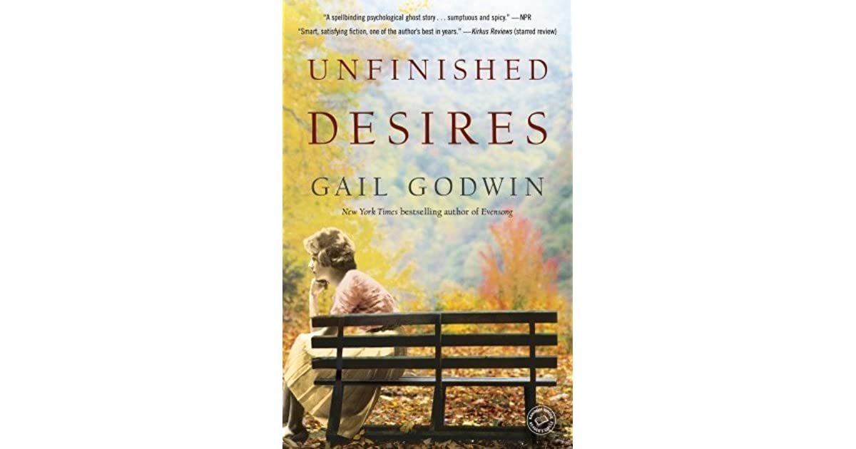 Unfinished Desires By Gail Godwin 3 Star Ratings