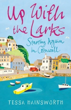 Up with the Larks: Starting Again in Cornwall: My First Year as a Seaside Postie