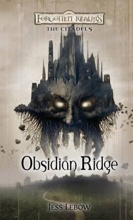 Obsidian Ridge (Forgotten Realms: The Citadels, #2) by Jess Lebow