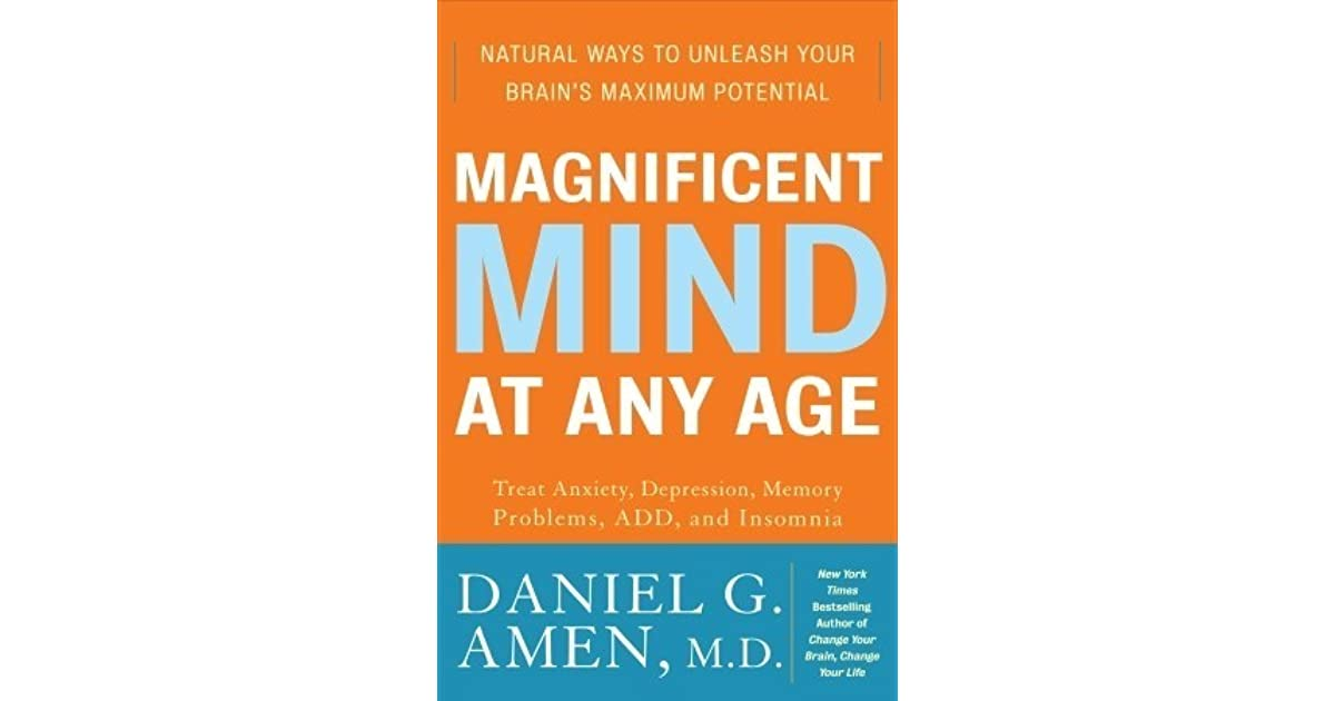Magnificent Mind at Any Age: Natural Ways to Unleash Your