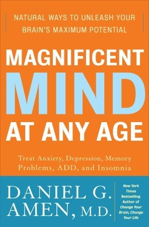 Magnificent Mind at Any Age by Daniel G. Amen