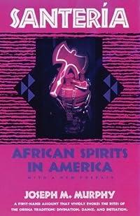 Santeria: African Spirits in America