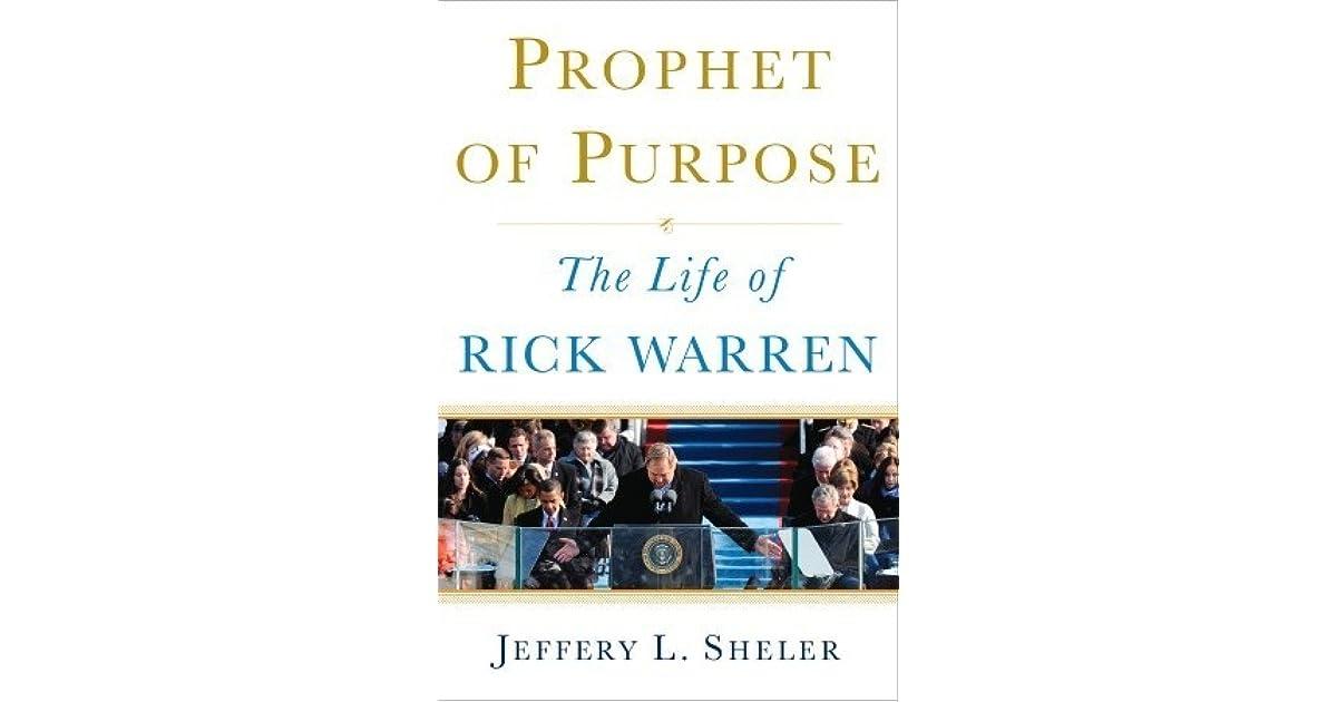 Prophet of Purpose: The Life of Rick Warren by Jeffery L  Sheler
