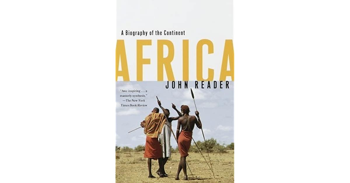 Africa a biography of the continent by john reader fandeluxe Choice Image