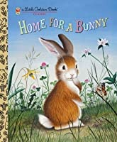 Home for a Bunny (Little Golden Book)