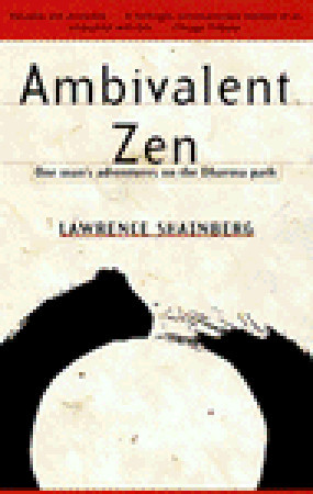 Ambivalent Zen: One Man's Adventures on the Dharma Path