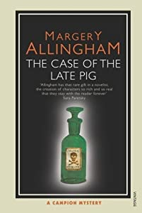 The Case of the Late Pig (Albert Campion Mystery, #8)