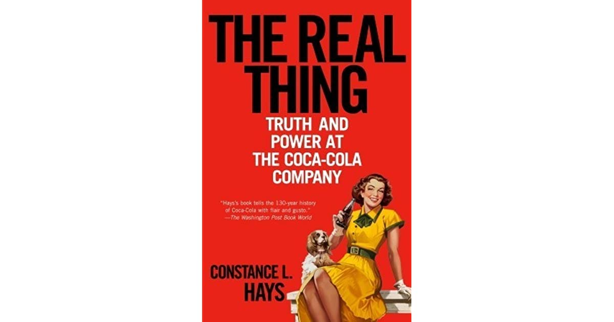 The Real Thing: Truth and Power at the Coca-Cola Company by
